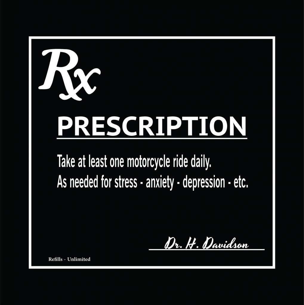 Prescription - Take At Least One Motorcycle Ride Daily Motorcycle Shirt